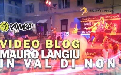 Video Blog – Mauro Langiu in Val Di Non – Video Zumba